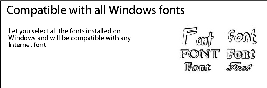 Compatible with all Windows fonts